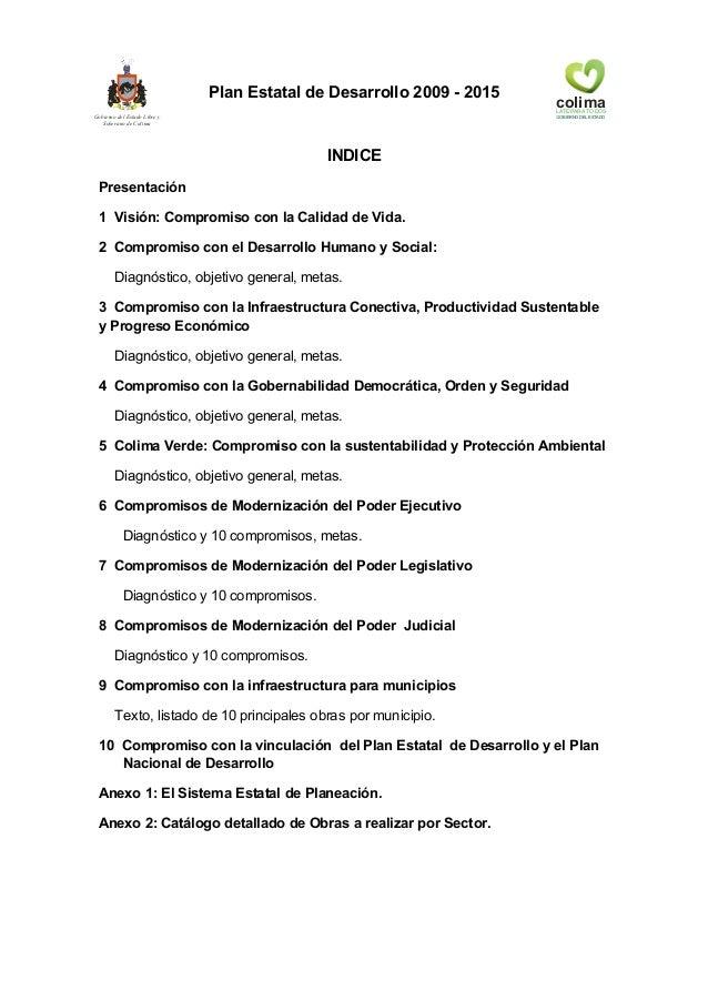 Plan Estatal de Desarrollo 2009 - 2015Gobierno del Estado Libre ySoberano de ColimacolimaLATE PARATODOSGOBIERNO DEL ESTADO...