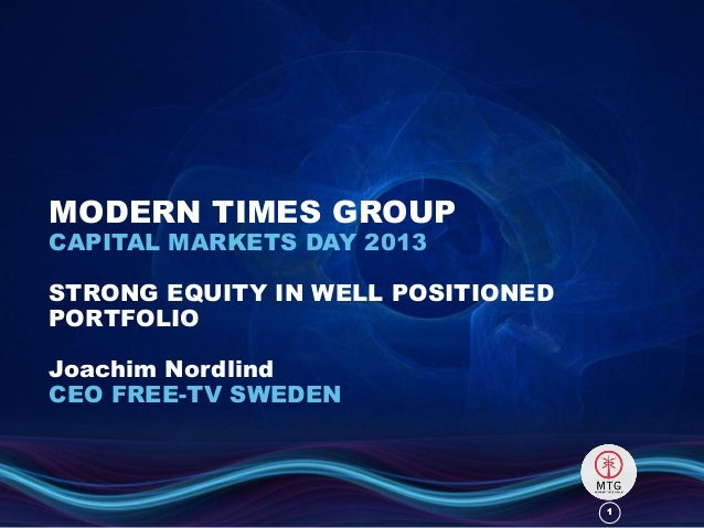 11MODERN TIMES GROUPCAPITAL MARKETS DAY 2013STRONG EQUITY IN WELL POSITIONEDPORTFOLIOJoachim NordlindCEO FREE-TV SWEDEN