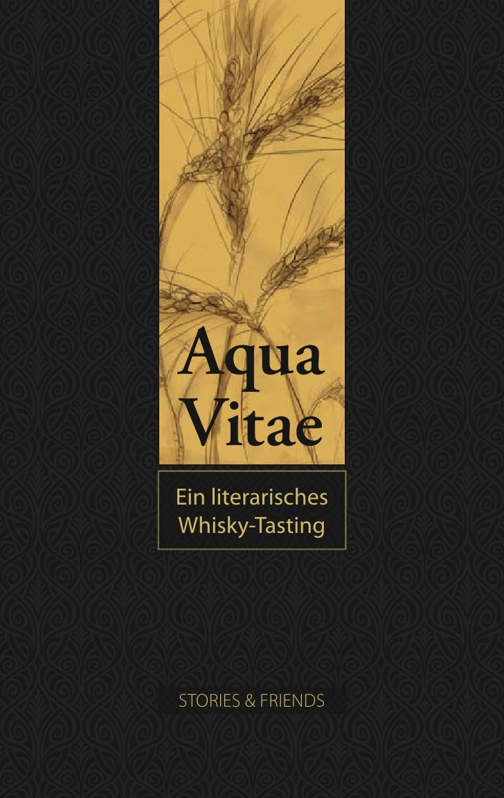 Aqua Vitae Ein literarisches Whisky-Tasting     STORIES & FRIENDS