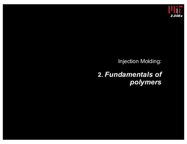 Injection Molding (MIT 2 008x Lecture Slides)