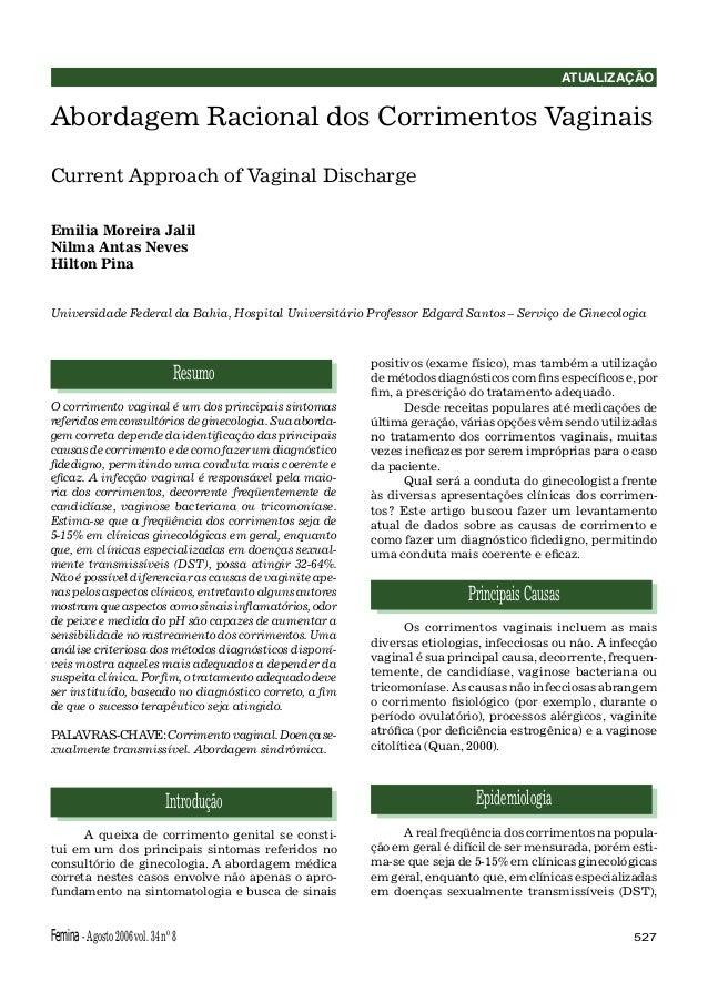ATUALIZAÇÃOAbordagem Racional dos Corrimentos VaginaisCurrent Approach of Vaginal DischargeEmilia Moreira JalilNilma Antas...