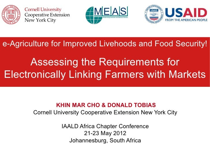 e-Agriculture for Improved Livehoods and Food Security!      Assessing the Requirements forElectronically Linking Farmers ...