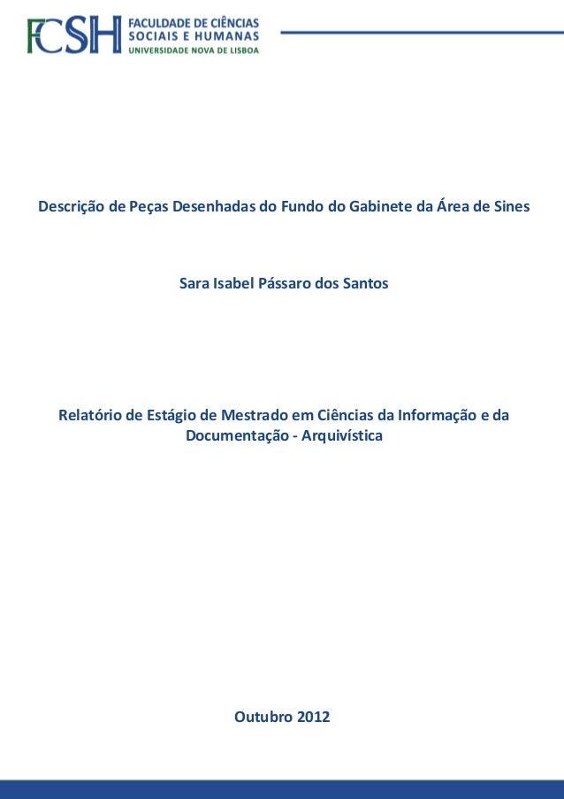 Descrição de Peças Desenhadas do Fundo do Gabinete da Área de Sines Sara Isabel Pássaro dos Santos Outubro 2012 Relatório ...