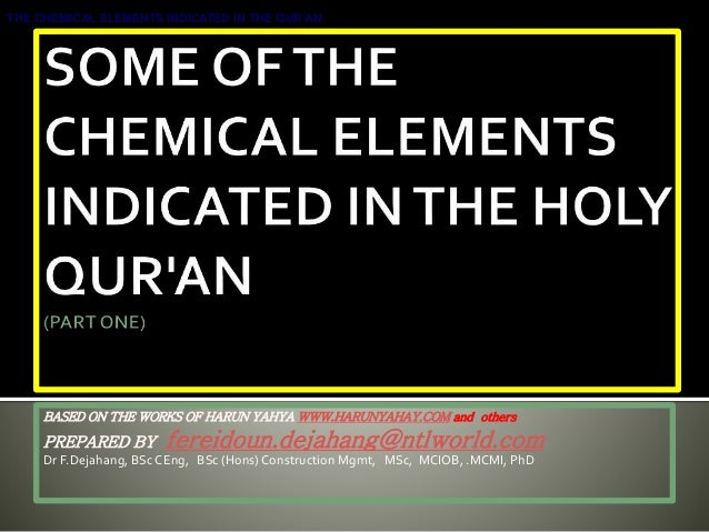 THE CHEMICAL ELEMENTS INDICATED IN THE QUR'AN BASED ON THE WORKS OF HARUN YAHYA WWW.HARUNYAHAY.COM and others PREPARED BY ...