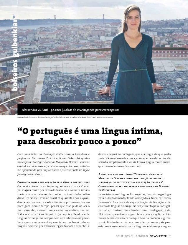 Com uma bolsa da Fundação Gulbenkian, a tradutora e professora Alessandra Zuliani está em Lisboa há quatro meses para inve...