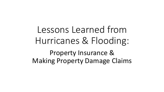 Lessons Learned from Hurricanes & Flooding: Property Insurance & Making Property Damage Claims