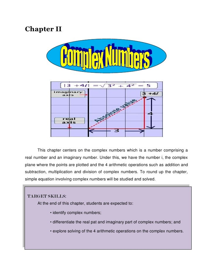 Chapter II<br />This chapter centers on the complex numbers which is a number comprising a real number and an imaginary nu...