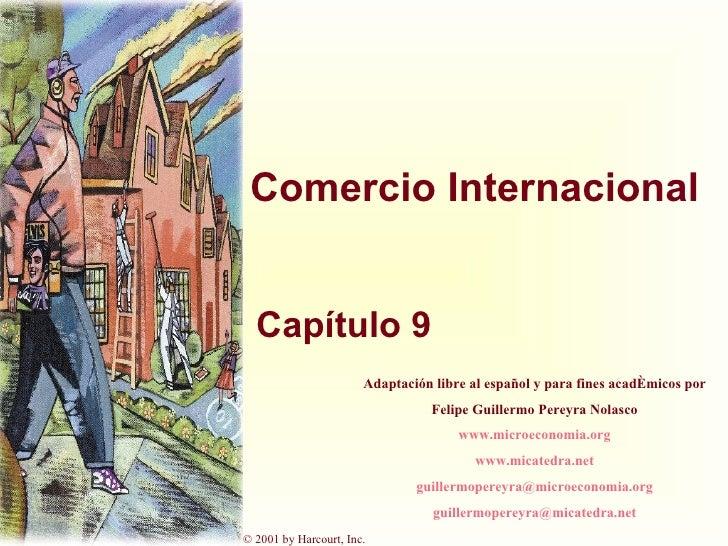 Comercio Internacional Capítulo 9 Adaptación libre al español y para fines académicos por Felipe Guillermo Pereyra Nolasco...