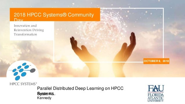 Innovation and Reinvention Driving Transformation OCTOBER 9, 2018 2018 HPCC Systems® Community Day Robert K.L. Kennedy Par...
