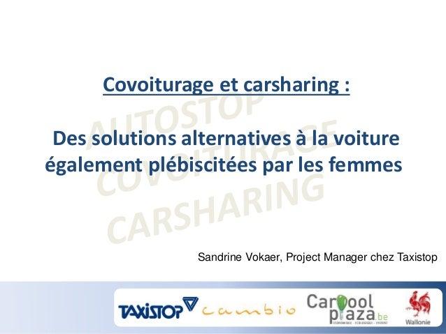 Covoiturage et carsharing : Des solutions alternatives à la voiture également plébiscitées par les femmes Sandrine Vokaer,...