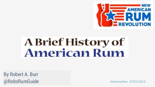 By Robert A. Burr @RobsRumGuide #AmericanRum #TOTC2016