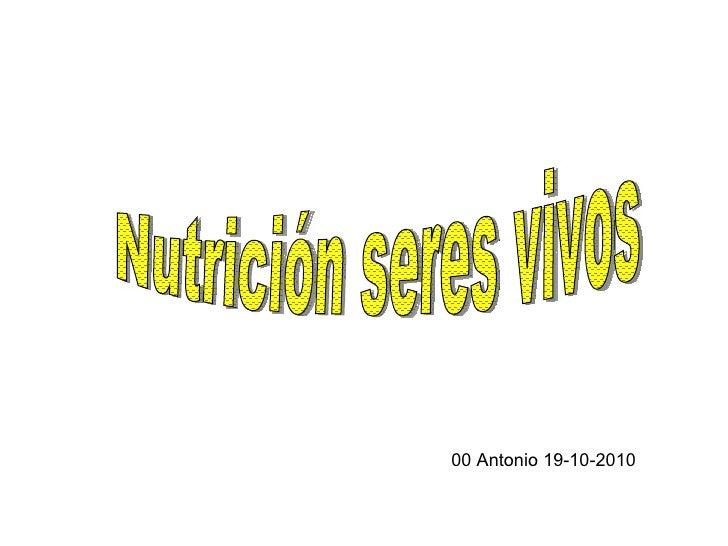 Nutrición seres vivos 00 Antonio 19-10-2010