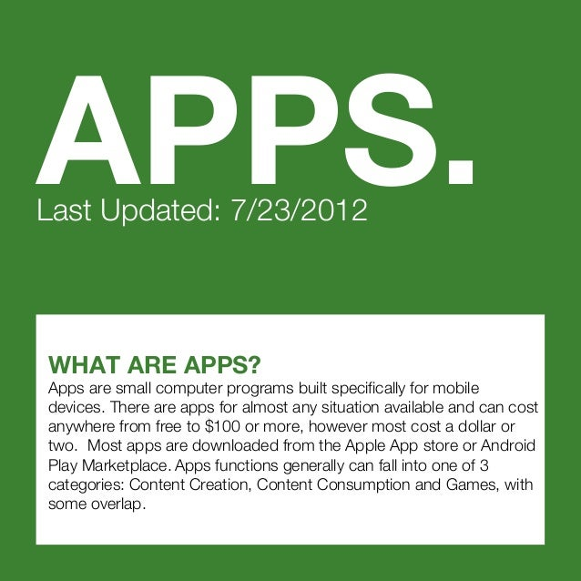 WHAT ARE APPS?Apps are small computer programs built specifically for mobiledevices. There are apps for almost any situati...