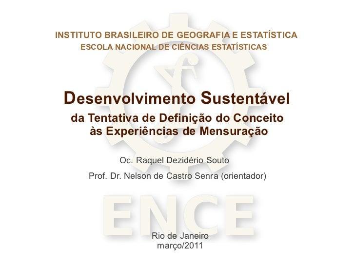 INSTITUTO BRASILEIRO DE GEOGRAFIA E ESTATÍSTICA    ESCOLA NACIONAL DE CIÊNCIAS ESTATÍSTICAS Desenvolvimento Sustentável  d...