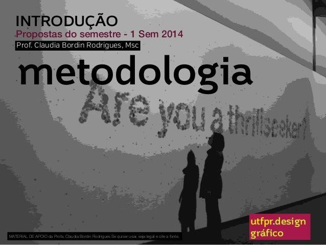metodologia utfpr.design gráfico Prof. Claudia Bordin Rodrigues, Msc MATERIAL DE APOIO da Profa. Claudia Bordin Rodrigues ...