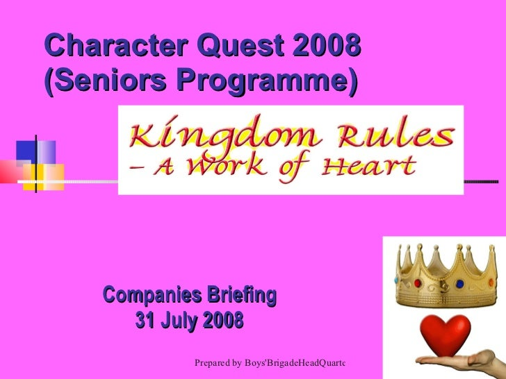 Character Quest 2008  (Seniors Programme) Companies Briefing 31 July 2008