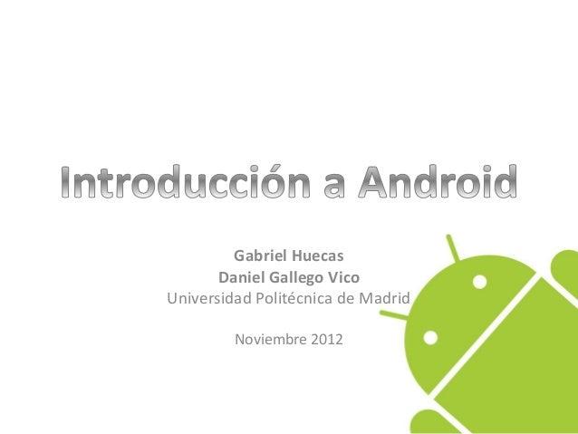 Gabriel Huecas       Daniel Gallego VicoUniversidad Politécnica de Madrid         Noviembre 2012