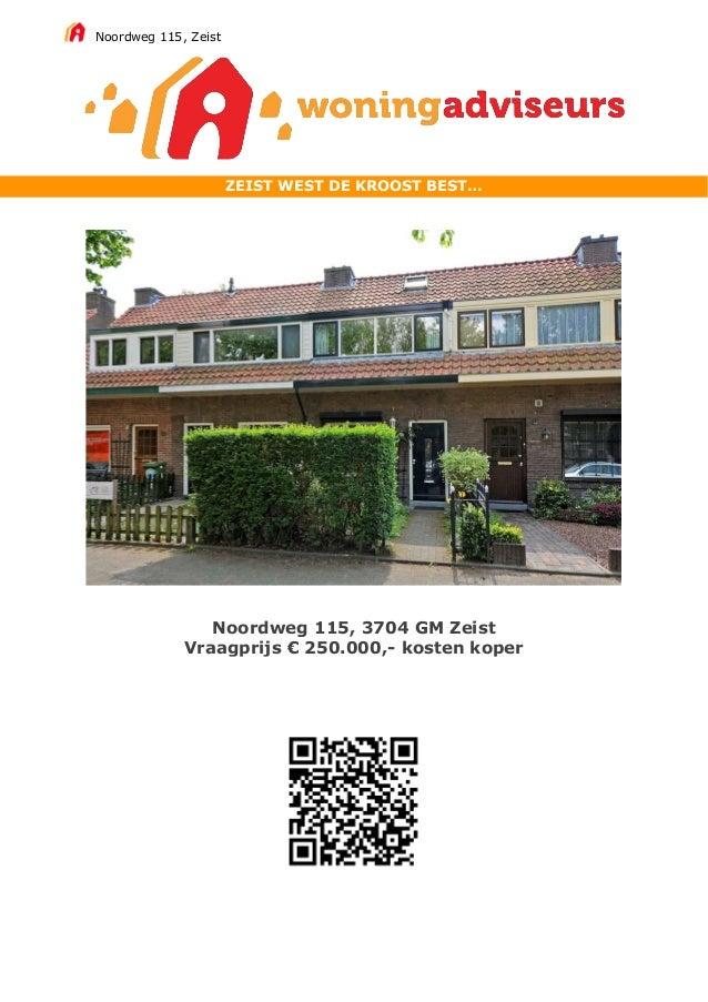 Noordweg 115, Zeist ZEIST WEST DE KROOST BEST… Noordweg 115, 3704 GM Zeist Vraagprijs € 250.000,- kosten koper