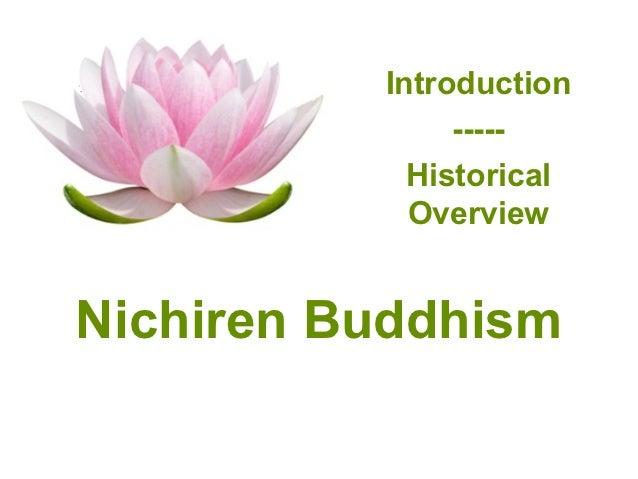 Introduction               -----            Historical            OverviewNichiren Buddhism