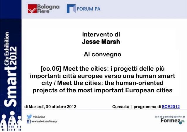 Intervento di                              Jesse Marsh                              Al convegno     [co.05] Meet the citie...