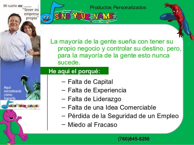 Productos Personalizados http://singyourname.tk/ (760)845-8250 – Falta de Capital – Falta de Experiencia – Falta de Lidera...