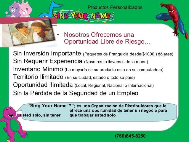 Productos Personalizados http://singyourname.tk/ (760)845-8250 • Nosotros Ofrecemos una Oportunidad Libre de Riesgo… Sin I...