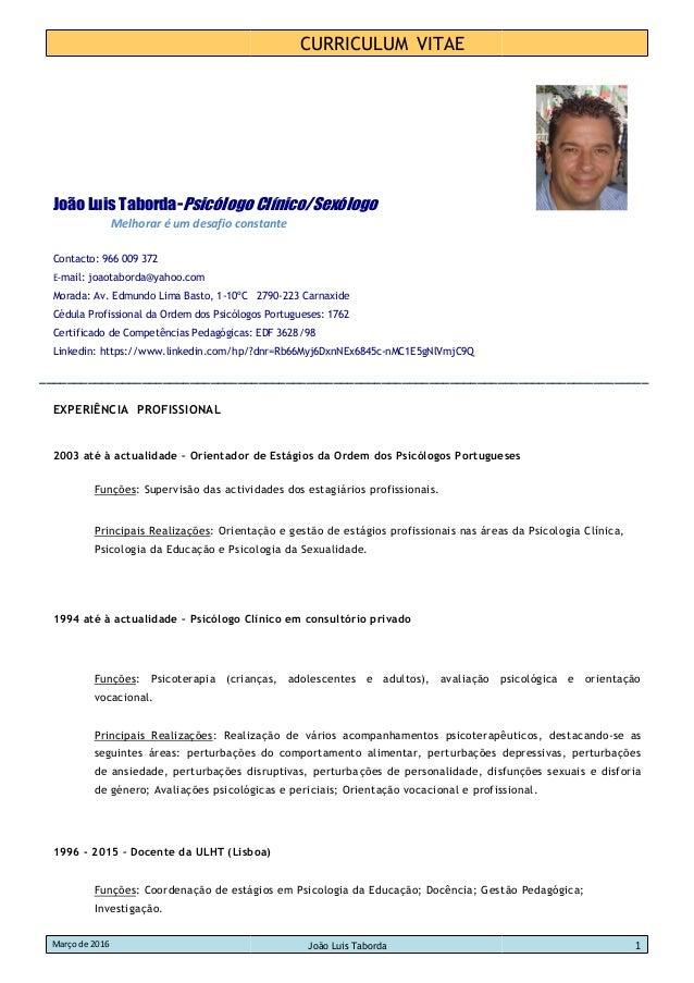 CURRICULUM VITAE Março de 2016 João Luis Taborda 1 João Luis Taborda-Psicólogo Clínico/Sexólogo Melhorar é um desafio cons...