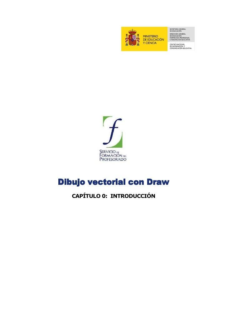 Dibujo vectorial con Draw    CAPÍTULO 0: INTRODUCCIÓN