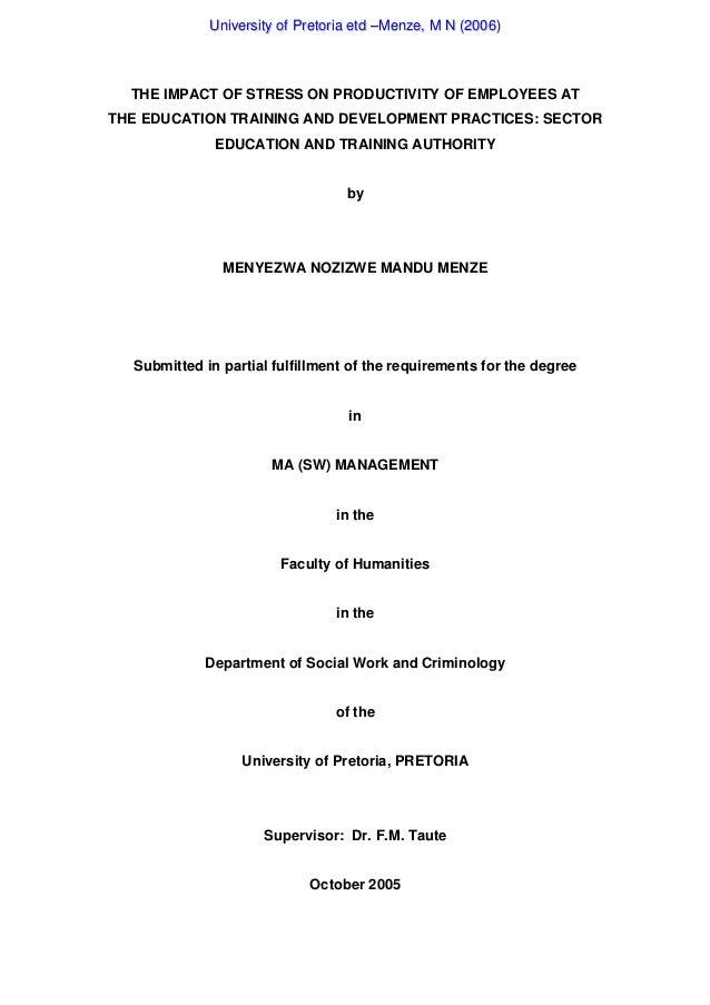 University of Pretoria etd –Menze, M N (2006)  THE IMPACT OF STRESS ON PRODUCTIVITY OF EMPLOYEES ATTHE EDUCATION TRAINING ...