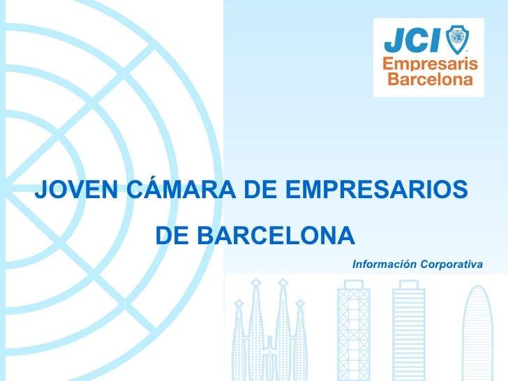 JOVEN CÁMARA DE EMPRESARIOS  DE BARCELONA Información Corporativa