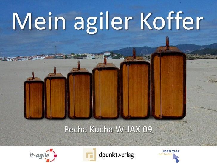 Mein agiler Koffer       Pecha Kucha W-JAX 09