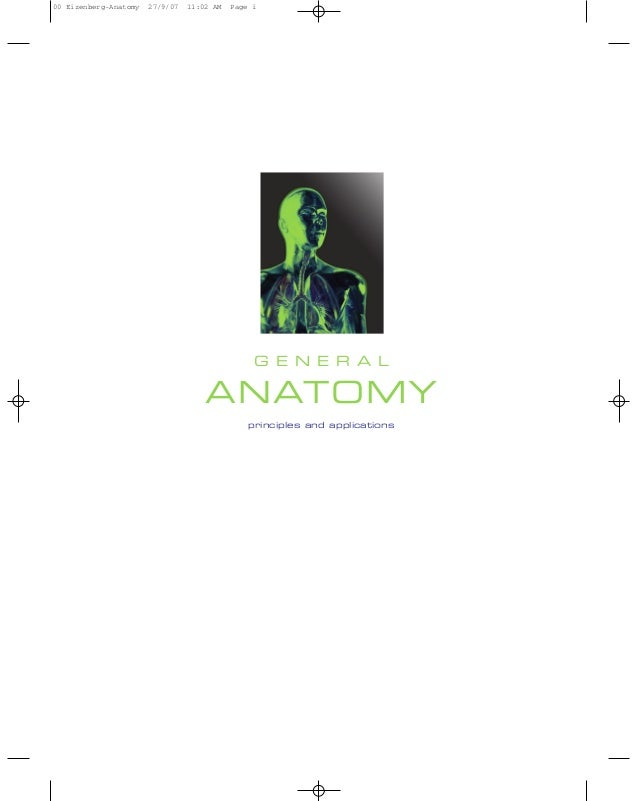 G E N E R A L ANATOMY principles and applications 00 Eizenberg-Anatomy 27/9/07 11:02 AM Page i