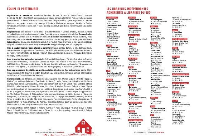 ESCAPADES LITTÉRAIRES Scandinavie 32 ESCAPADES LITTÉRAIRES Scandinavie 33 ÉQUIPE ET PARTENAIRES Organisation et conception...