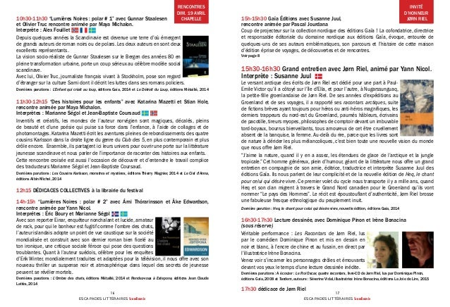 ESCAPADES LITTÉRAIRES Scandinavie 16 ESCAPADES LITTÉRAIRES Scandinavie 17 15h-15h30 Gaïa Éditions avec Susanne Juul, renco...
