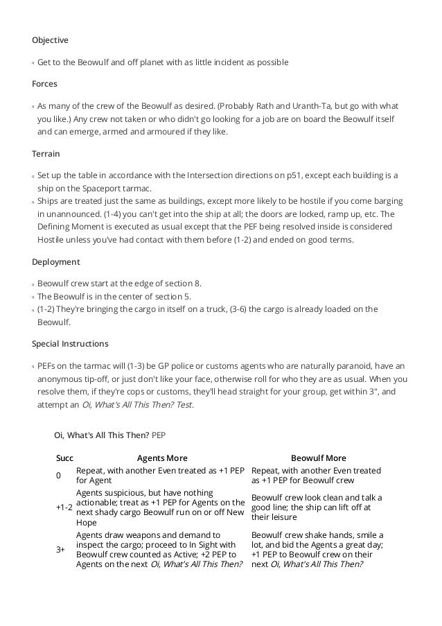 Objective  l Get to the Beowulf and off planet with as little incident as possible  Forces  l As many of the crew of the B...