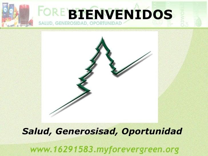 Salud, Generosisad, Oportunidad BIENVENIDOS