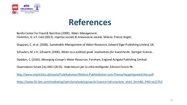 15 References Barilla Center For Food & Nutrition (2009). Water Management. Fiorentini, G. e F. Calò (2013). Impresa socia...