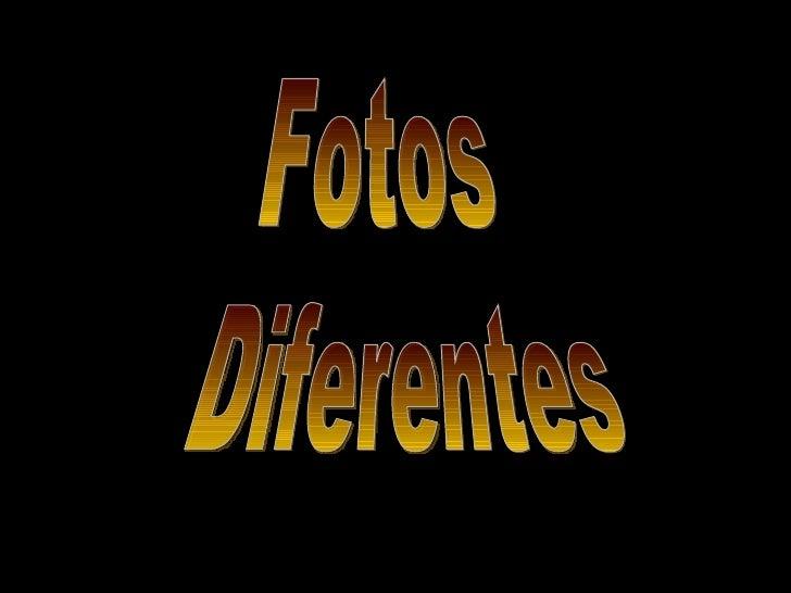 Fotos Diferentes