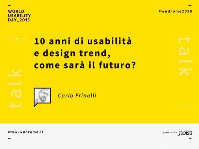 #wudrome2015 powered by Carlo Frinolli Ho fondato nois3, Experience Design Agency di Roma.  Insegno allo IED di Roma dal ...