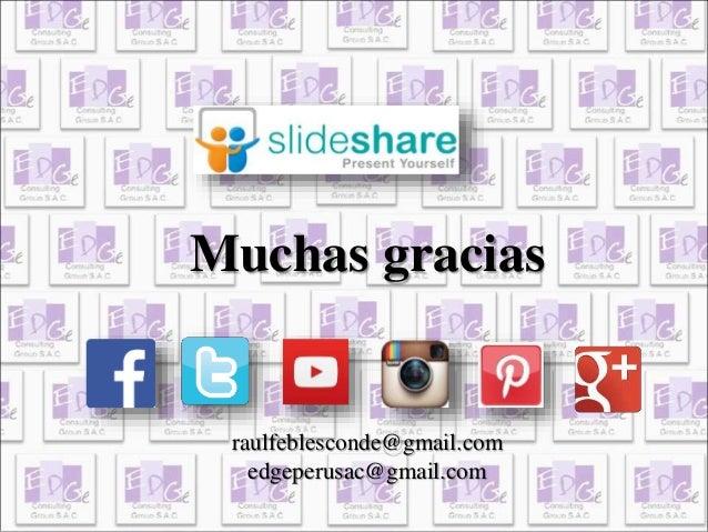 Muchas gracias  raulfeblesconde@gmail.com  edgeperusac@gmail.com