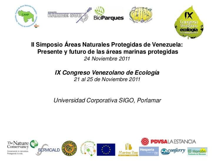 II Simposio Áreas Naturales Protegidas de Venezuela:   Presente y futuro de las áreas marinas protegidas                  ...