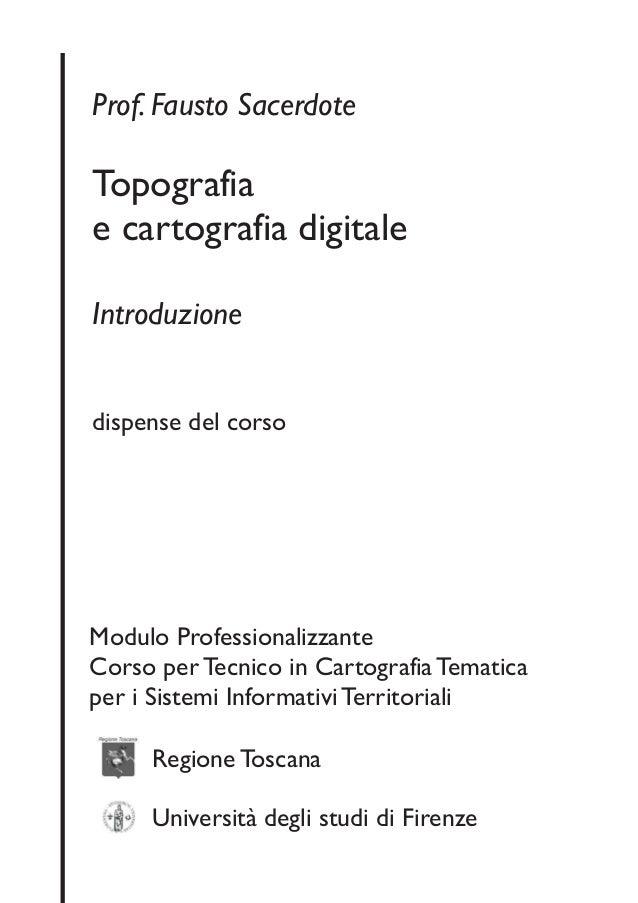 Prof. Fausto SacerdoteTopografiae cartografia digitaleIntroduzionedispense del corsoModulo ProfessionalizzanteCorso per Te...