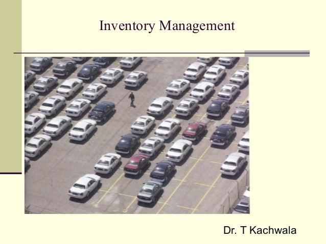 Inventory Management Dr. T Kachwala