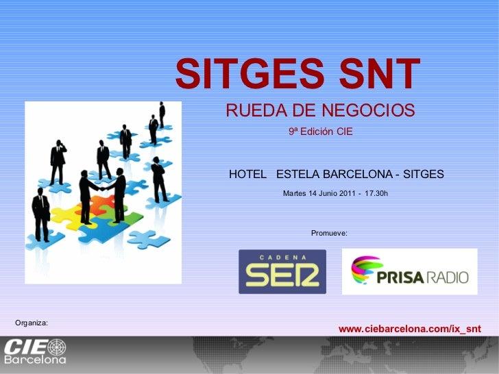 SITGES SNT              RUEDA DE NEGOCIOS                      9ª Edición CIE              HOTEL ESTELA BARCELONA - SITGES...