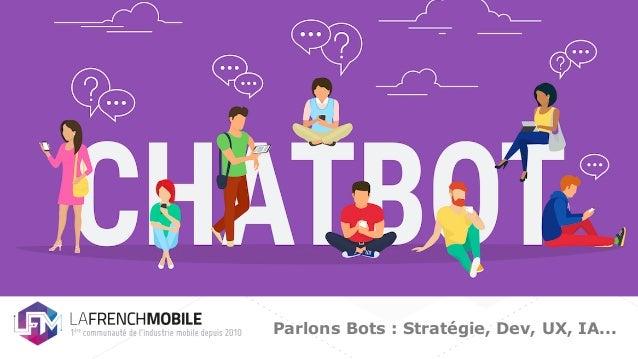 Parlons Bots : Stratégie, Dev, UX, IA...