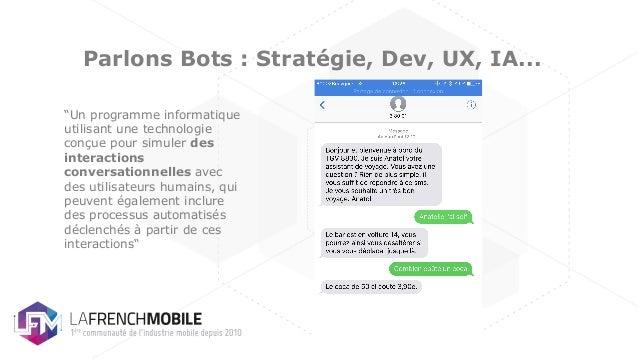 """Parlons Bots : Stratégie, Dev, UX, IA... """"Un programme informatique utilisant une technologie conçue pour simuler des inte..."""
