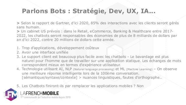Parlons Bots : Stratégie, Dev, UX, IA... > Selon le rapport de Gartner, d'ici 2020, 85% des interactions avec les clients ...