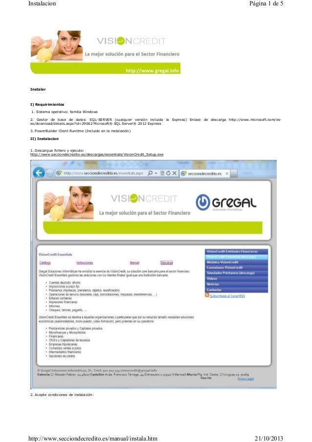 Instalacion  Página 1 de 5  Instalar  I) Requirimientos 1. Sistema operativo: familia Windows 2. Gestor de base de datos: ...