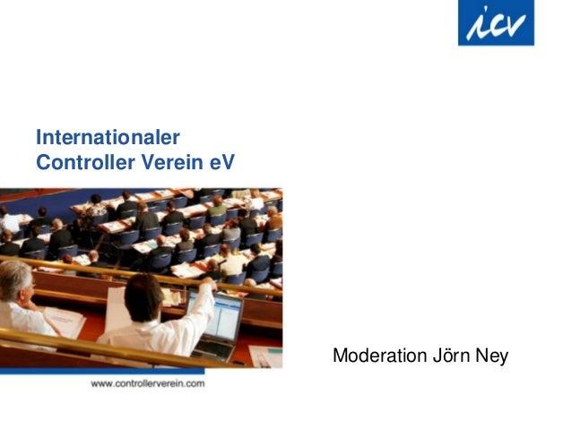 Internationaler Controller Verein eV Moderation Jörn Ney
