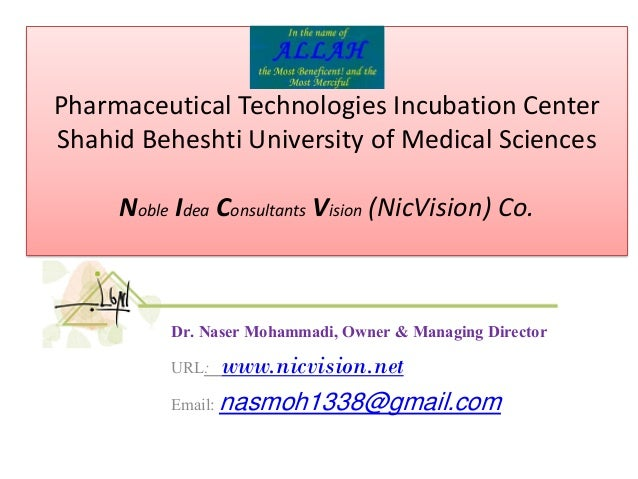1 Pharmaceutical Technologies Incubation Center Shahid Beheshti University of Medical Sciences Noble Idea Consultants Visi...